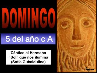 """Cántico al Hermano """"Sol"""" que nos ilumina  (Sofía Gubaidulina)"""