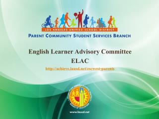 English Learner Advisory Committee ELAC achieve.lausd/escwest-parents