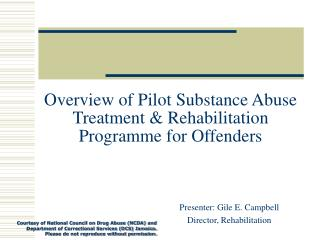 Overview of Pilot Substance Abuse Treatment & Rehabilitation Programme for Offenders