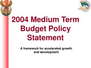 2004 Medium Term Budget Policy Statement