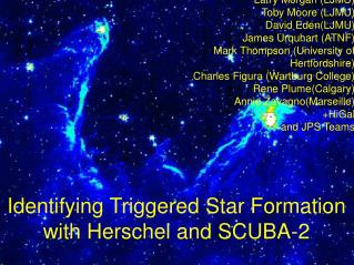 Identifying Triggered Star Formation with Herschel and SCUBA-2
