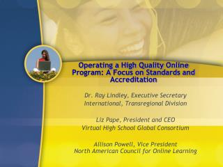Operating a High Quality Online Program: A Focus on Standards and Accreditation