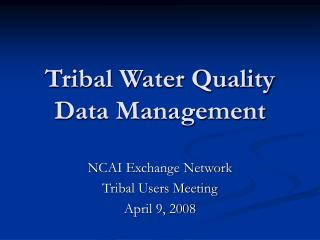 Tribal Water Quality Data Management