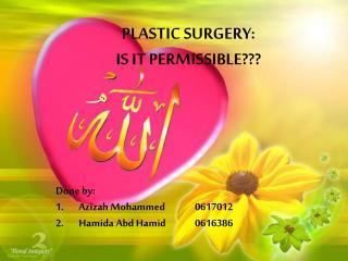 PLASTIC SURGERY: IS IT PERMISSIBLE???