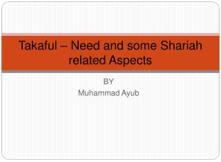 Takaful   Need and some Shariah related Aspects