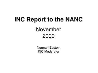 INC Report to the NANC November 2000 Norman Epstein INC Moderator