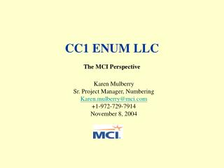 CC1 ENUM LLC The MCI Perspective