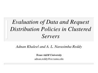 Evaluation of Data and Request Distribution Policies in Clustered Servers