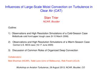 Influences of Large-Scale Moist Convection on Turbulence in Clear Air (CAT)