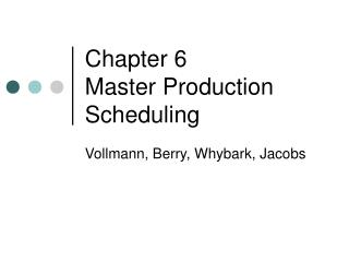 Chapter 6  Master Production Scheduling
