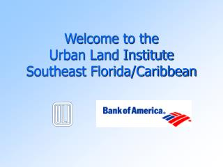 Welcome to the Urban Land Institute Southeast Florida/Caribbean