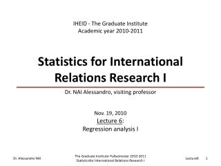 Statistics for International Relations Research I