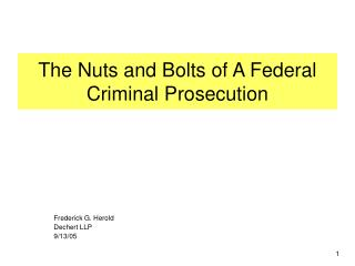 The Nuts and Bolts of A Federal Criminal Prosecution