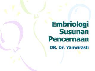 Embriologi Susunan Pencernaan