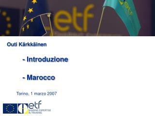 Outi Kärkkäinen - Introduzione  - Marocco         Torino, 1 marzo 2007