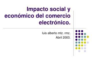 Impacto social y económico del comercio electrónico.
