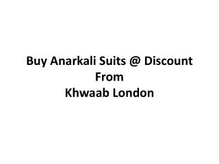 Buy Anarkali Suits Discount From Khwaab London