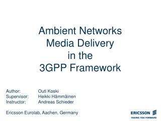 Ambient Networks  Media Delivery  in the  3GPP Framework