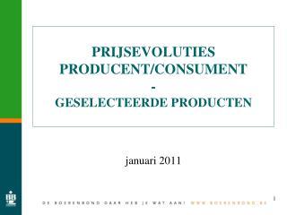 PRIJSEVOLUTIES PRODUCENT/CONSUMENT - GESELECTEERDE PRODUCTEN