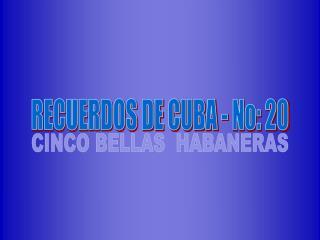 RECUERDOS DE CUBA - No: 20