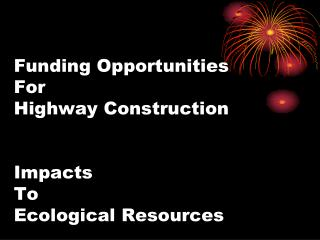Funding Opportunities  For  Highway Construction  Impacts  To  Ecological Resources
