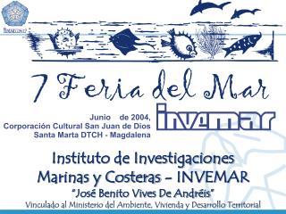 """Instituto de Investigaciones  Marinas y Costeras - INVEMAR """"José Benito Vives De Andréis"""""""