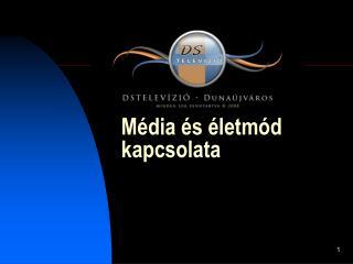 Média és életmód kapcsolata