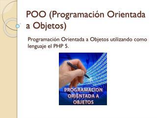 POO (Programación Orientada a Objetos)