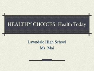 HEALTHY CHOICES: Health Today