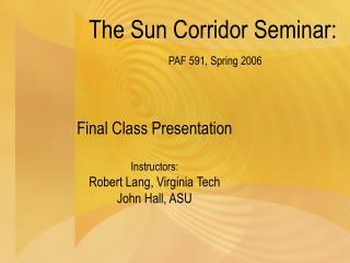 The Sun Corridor Seminar: PAF 591, Spring 2006