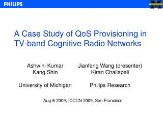 A Case Study of QoS Provisioning in TV-band Cognitive Radio Networks