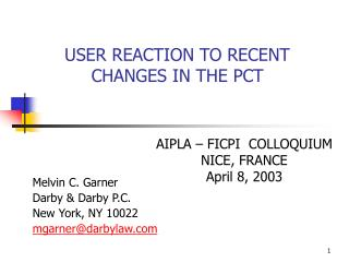 USER REACTION TO RECENT CHANGES IN THE PCT