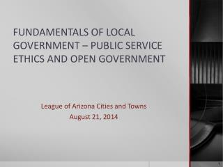 FUNDAMENTALS OF LOCAL GOVERNMENT – PUBLIC SERVICE ETHICS AND OPEN GOVERNMENT