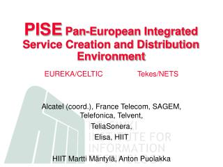 PISE  Pan-European Integrated Service Creation and Distribution Environment