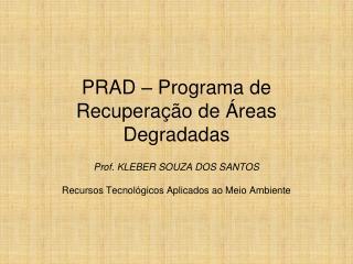PRAD – Programa de Recuperação de Áreas Degradadas