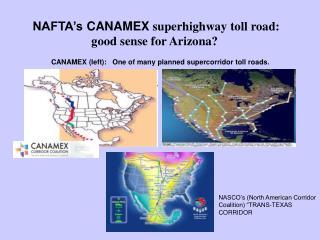 NAFTA's CANAMEX  superhighway toll road: good sense for Arizona?