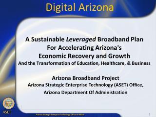 Arizona Broadband Project Arizona Strategic Enterprise Technology (ASET) Office,