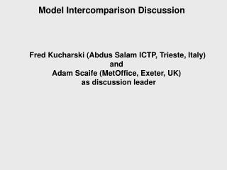 Model Intercomparison Discussion