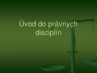 Úvod do právnych disciplín