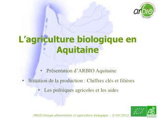 L�agriculture biologique en Aquitaine