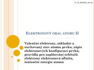 Elektronov� obal atomu II