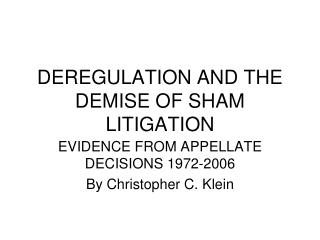 DEREGULATION AND THE DEMISE OF SHAM LITIGATION