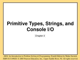 Primitive Types, Strings, and Console I