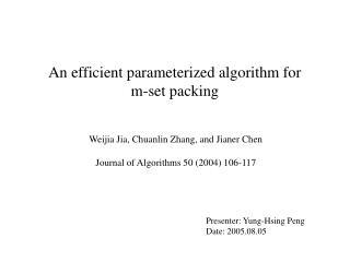 An efficient parameterized algorithm for  m-set packing