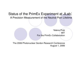 Status of the PrimEx Experiment at JLab : A Precision Measurement of the Neutral Pion Lifetime