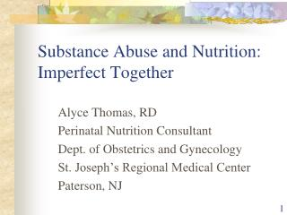 Substance Abuse and Nutrition: Imperfect Together