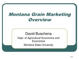 Montana Grain Marketing Overview