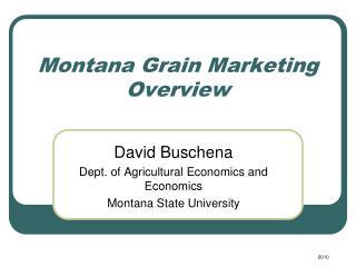 Montana Grain Marketing Overview