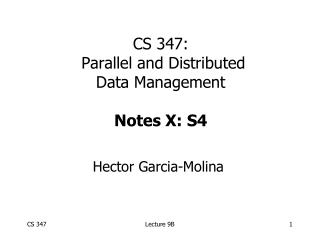 CS 347:  Parallel and Distributed Data Management Notes X: S4