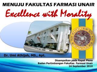 Disampaikan pada Rapat Pleno Badan Pertimbangan Fakultas Farmasi Unair 24 September 2010